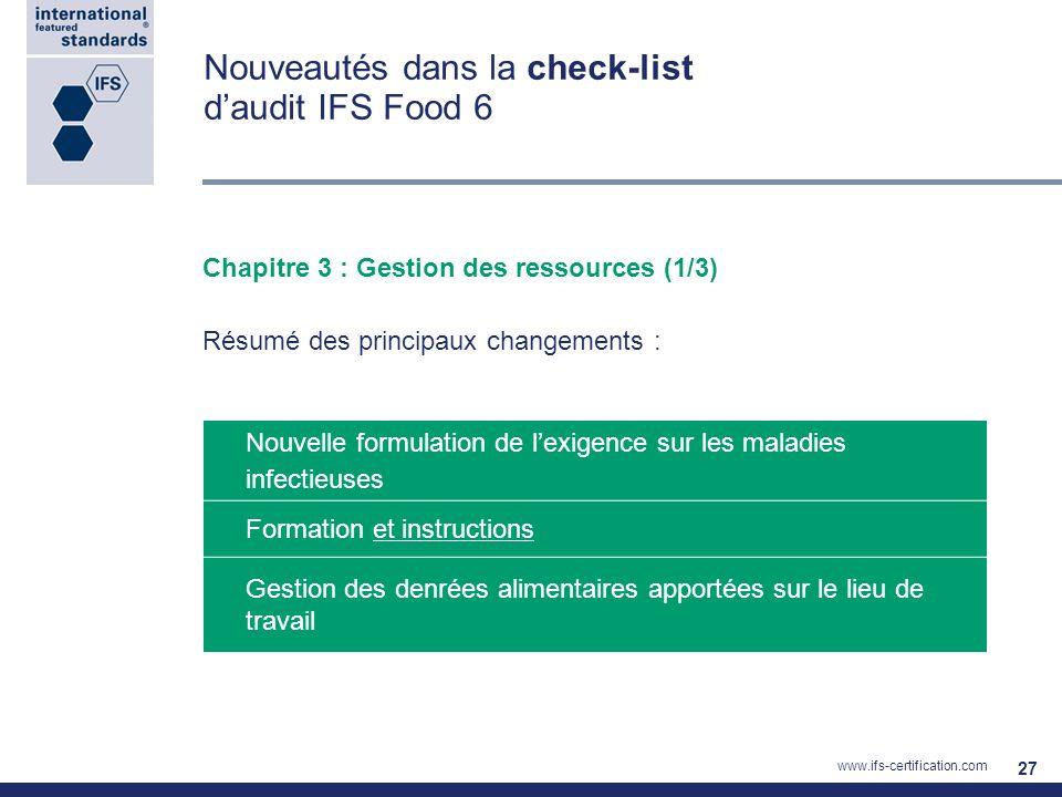 Nouveautés dans la check-list daudit IFS Food 6 Chapitre 3 : Gestion des ressources (1/3) Résumé des principaux changements : 27 Nouvelle formulation
