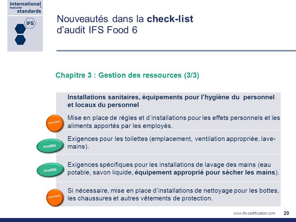 Nouveautés dans la check-list daudit IFS Food 6 29 Installations sanitaires, équipements pour lhygiène du personnel et locaux du personnel Mise en pla
