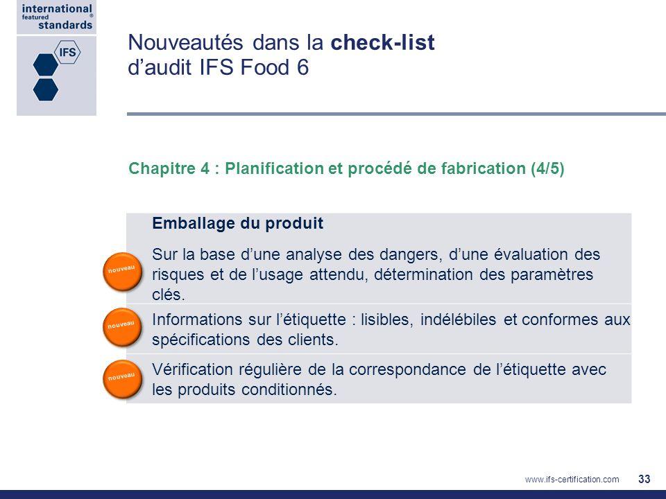 Nouveautés dans la check-list daudit IFS Food 6 33 Emballage du produit Sur la base dune analyse des dangers, dune évaluation des risques et de lusage
