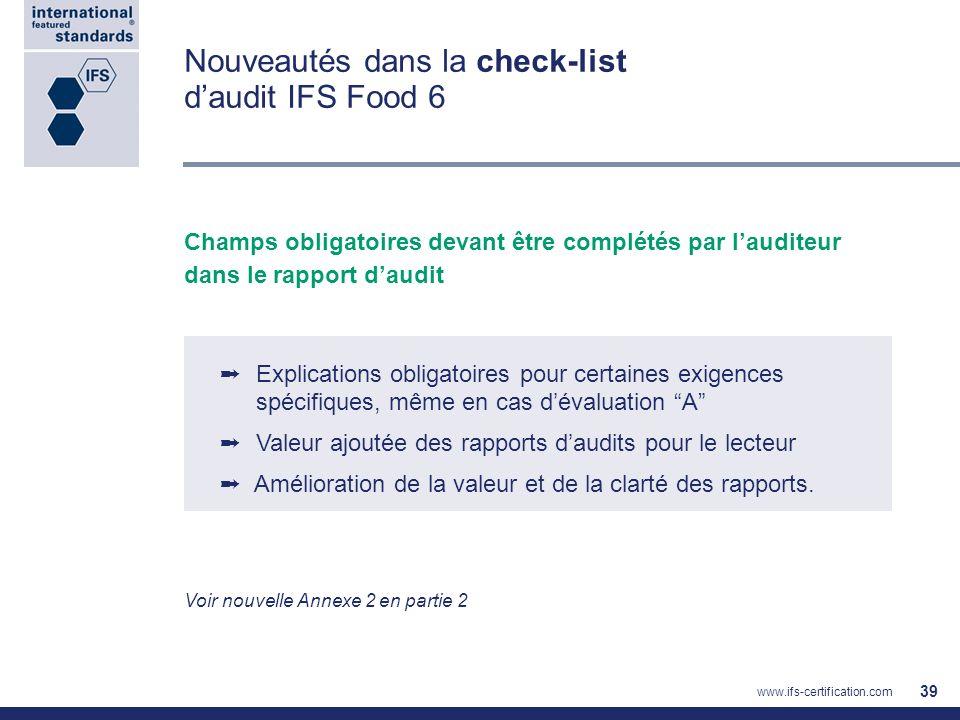 Nouveautés dans la check-list daudit IFS Food 6 Champs obligatoires devant être complétés par lauditeur dans le rapport daudit Explications obligatoir