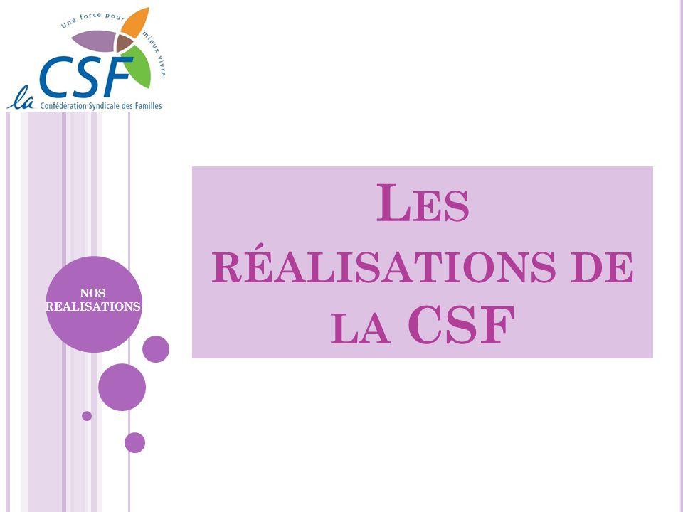 L ES RÉALISATIONS DE LA CSF NOS REALISATIONS