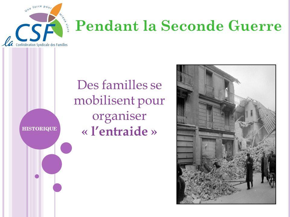 Pendant la Seconde Guerre Des familles se mobilisent pour organiser « lentraide » HISTORIQUE