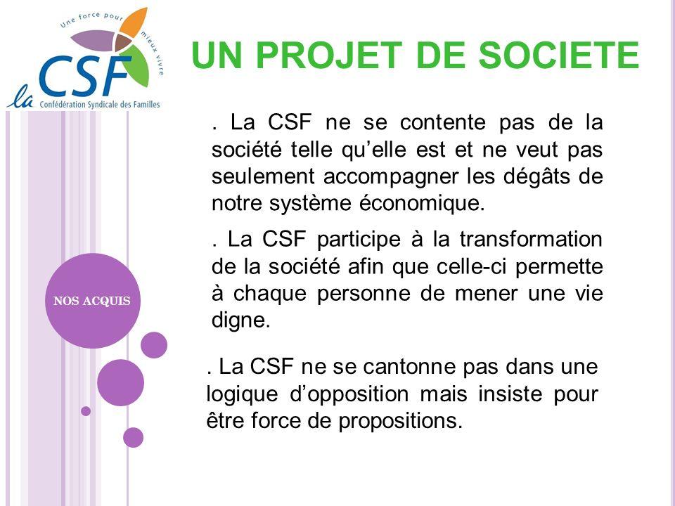 . La CSF ne se contente pas de la société telle quelle est et ne veut pas seulement accompagner les dégâts de notre système économique.. La CSF partic
