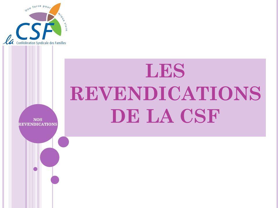 LES REVENDICATIONS DE LA CSF NOS REVENDICATIONS