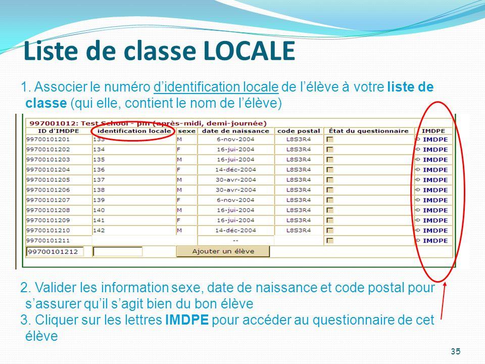 Liste de classe LOCALE 35 1. Associer le numéro didentification locale de lélève à votre liste de classe (qui elle, contient le nom de lélève) 2. Vali