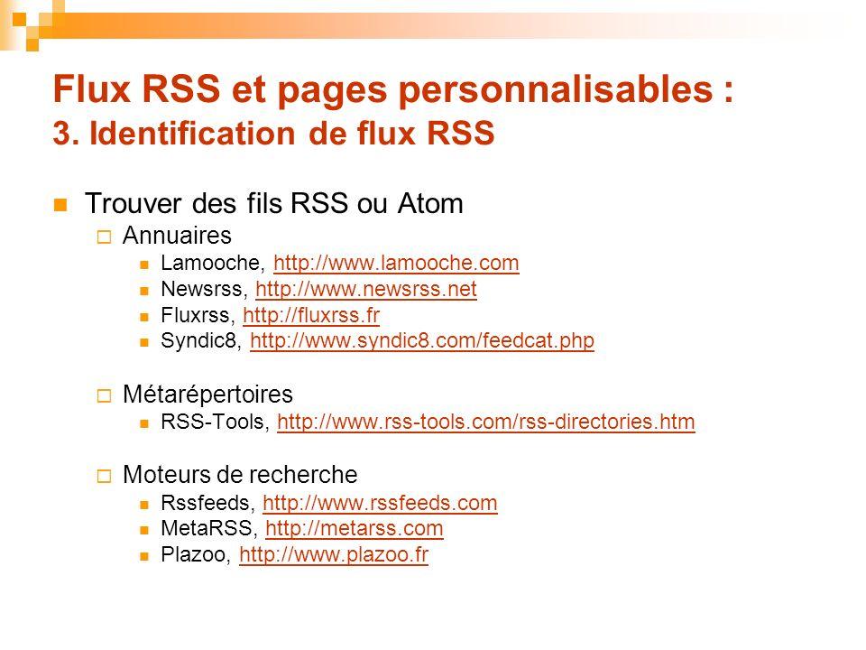 Flux RSS et pages personnalisables : 3. Identification de flux RSS Trouver des fils RSS ou Atom Annuaires Lamooche, http://www.lamooche.comhttp://www.