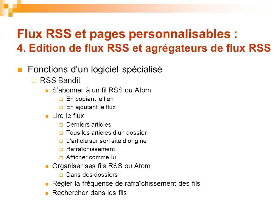 Flux RSS et pages personnalisables : 4. Edition de flux RSS et agrégateurs de flux RSS Fonctions dun logiciel spécialisé RSS Bandit Sabonner à un fil