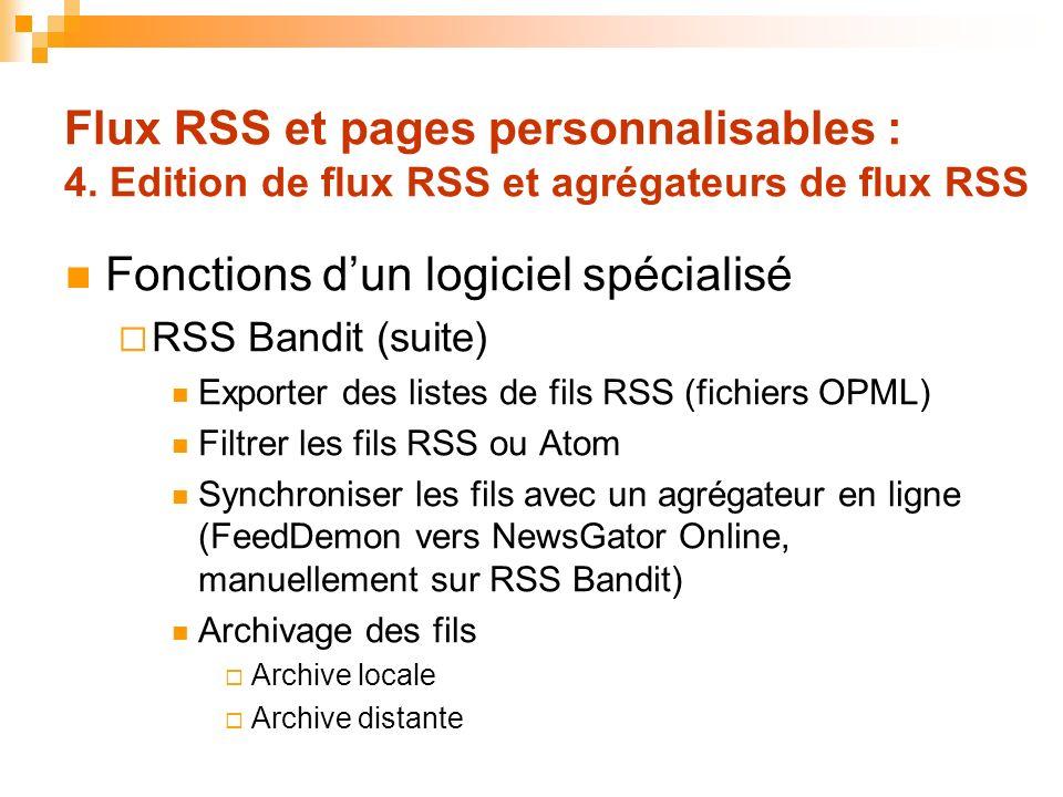 Flux RSS et pages personnalisables : 4. Edition de flux RSS et agrégateurs de flux RSS Fonctions dun logiciel spécialisé RSS Bandit (suite) Exporter d