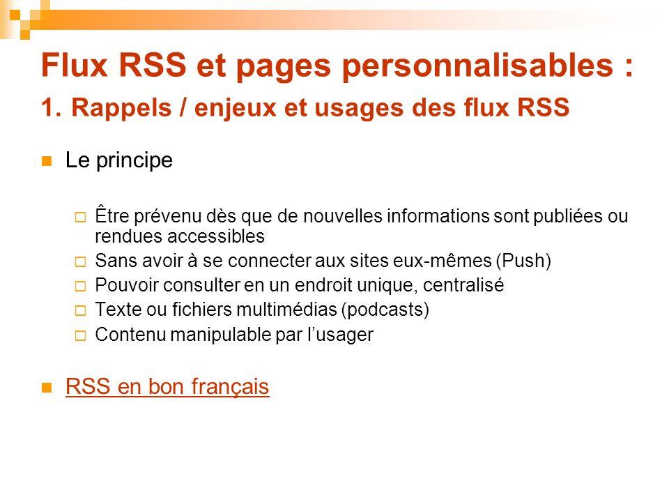Flux RSS et pages personnalisables : 1. Rappels / enjeux et usages des flux RSS Le principe Être prévenu dès que de nouvelles informations sont publié