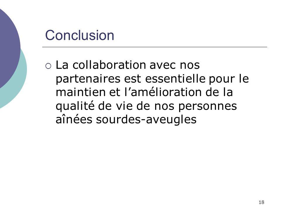 18 Conclusion La collaboration avec nos partenaires est essentielle pour le maintien et lamélioration de la qualité de vie de nos personnes aînées sou