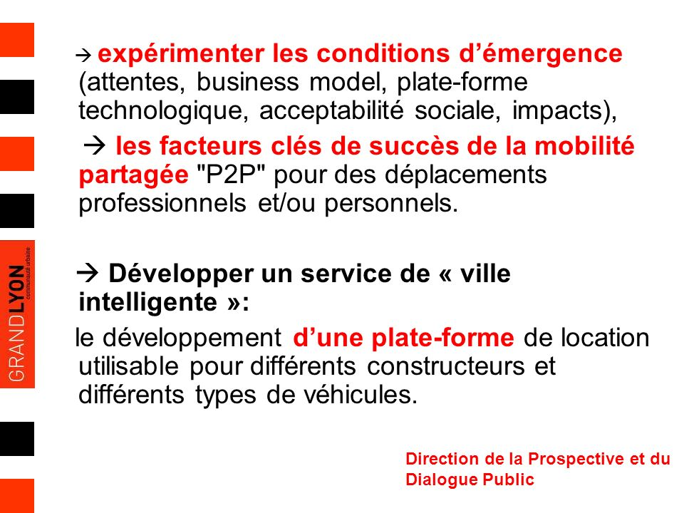 Direction de la Prospective et du Dialogue Public expérimenter les conditions démergence (attentes, business model, plate-forme technologique, accepta