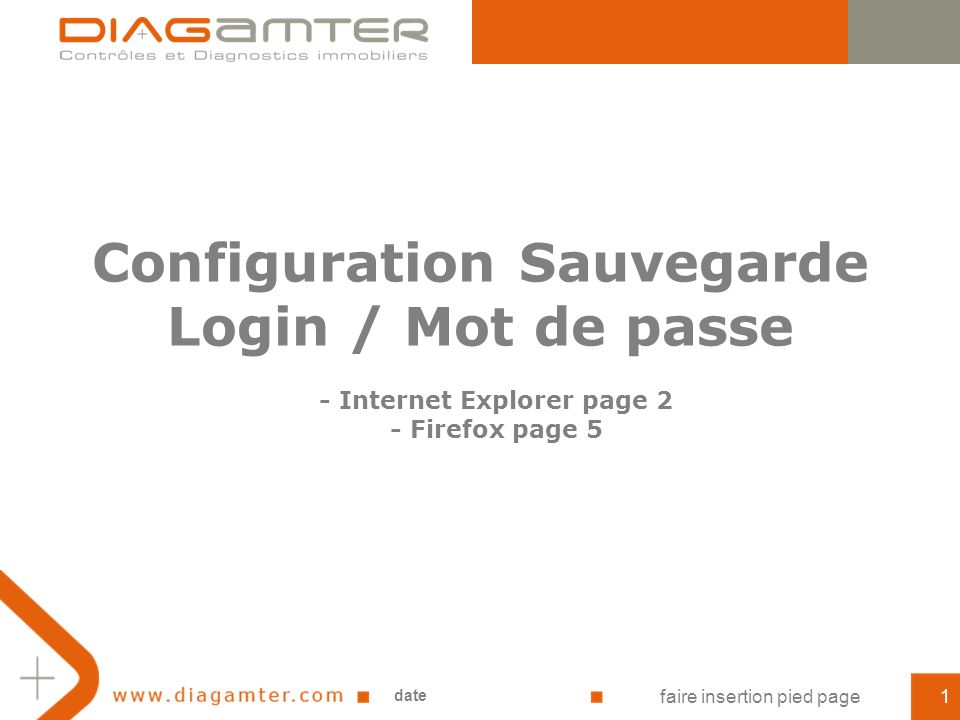 Configuration Sauvegarde Login / Mot de passe date faire insertion pied page1 - Internet Explorer page 2 - Firefox page 5