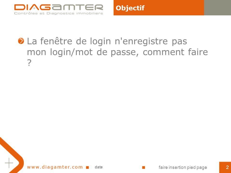 La fenêtre de login n'enregistre pas mon login/mot de passe, comment faire ? Objectif date faire insertion pied page2