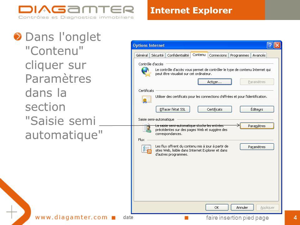 Dans l onglet Contenu cliquer sur Paramètres dans la section Saisie semi automatique date faire insertion pied page4 Internet Explorer