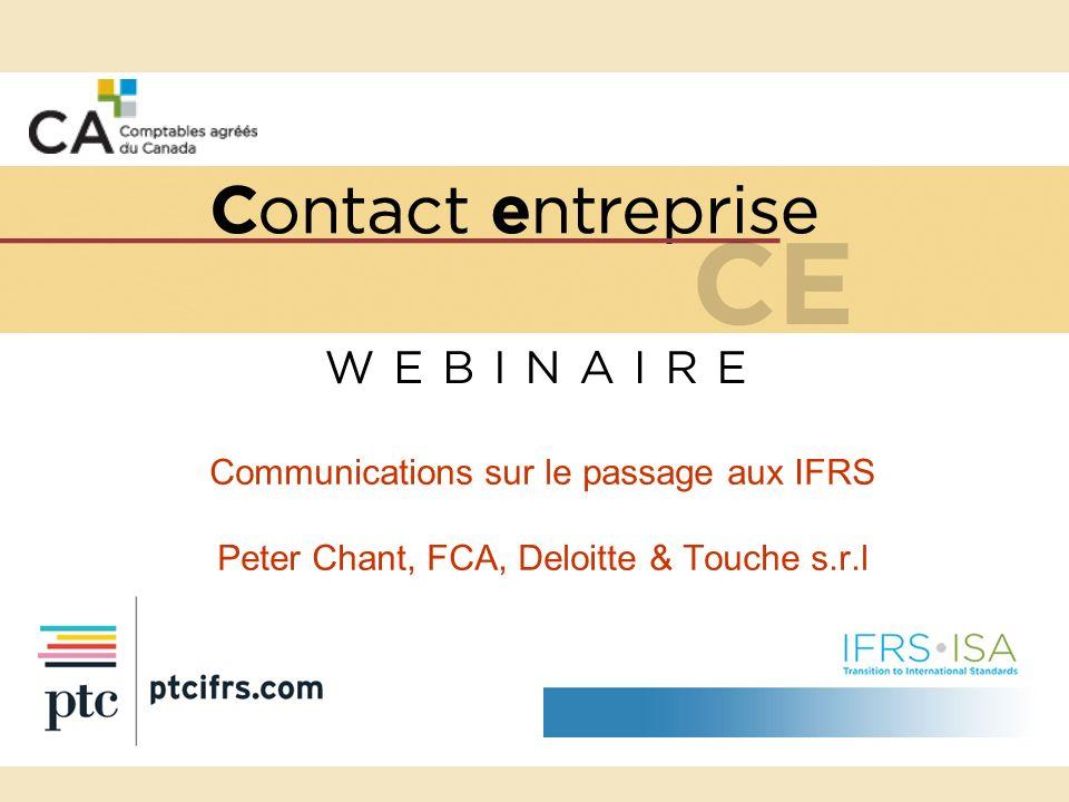 2 Informations à fournir dans le rapport de gestion pendant la période précédant le basculement aux IFRS Les enjeux de retraitement de linformation en fonction des IFRS Peter D.