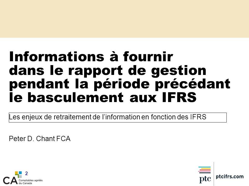 2 Informations à fournir dans le rapport de gestion pendant la période précédant le basculement aux IFRS Les enjeux de retraitement de linformation en