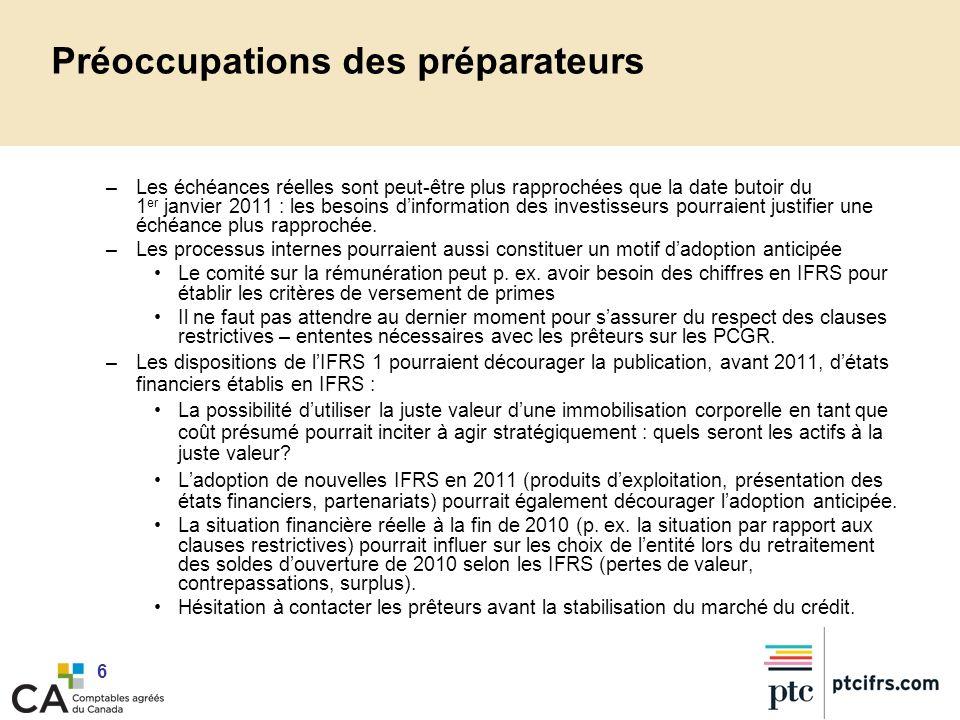 6 Préoccupations des préparateurs –Les échéances réelles sont peut-être plus rapprochées que la date butoir du 1 er janvier 2011 : les besoins dinform