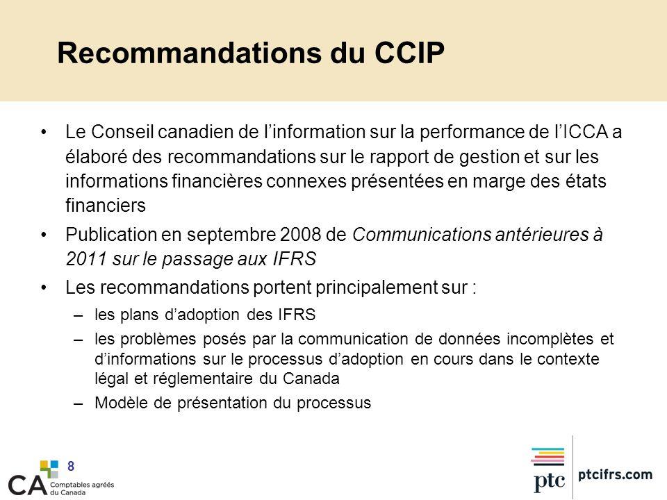 8 Recommandations du CCIP Le Conseil canadien de linformation sur la performance de lICCA a élaboré des recommandations sur le rapport de gestion et s
