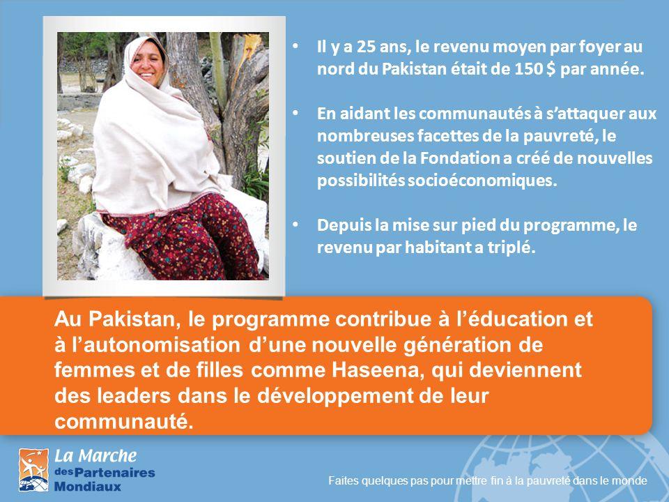 Faites quelques pas pour mettre fin à la pauvreté dans le monde Au Pakistan, le programme contribue à léducation et à lautonomisation dune nouvelle gé