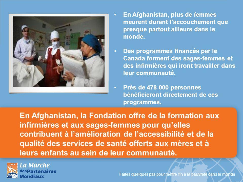 Faites quelques pas pour mettre fin à la pauvreté dans le monde En Afghanistan, la Fondation offre de la formation aux infirmières et aux sages-femmes