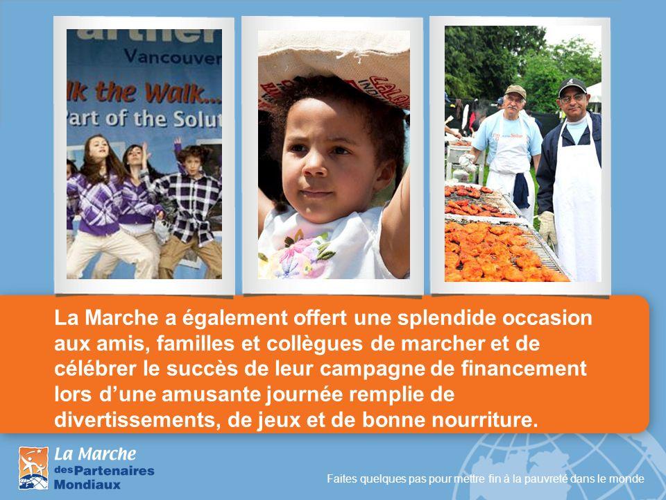 Faites quelques pas pour mettre fin à la pauvreté dans le monde La Marche a également offert une splendide occasion aux amis, familles et collègues de