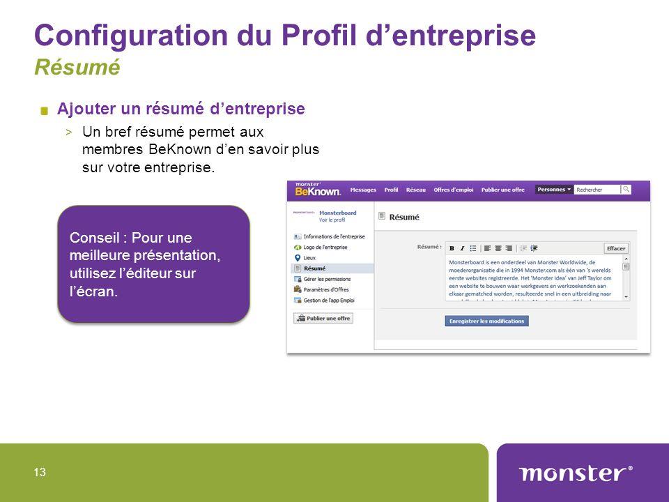 Configuration du Profil dentreprise Résumé Ajouter un résumé dentreprise > Un bref résumé permet aux membres BeKnown den savoir plus sur votre entrepr