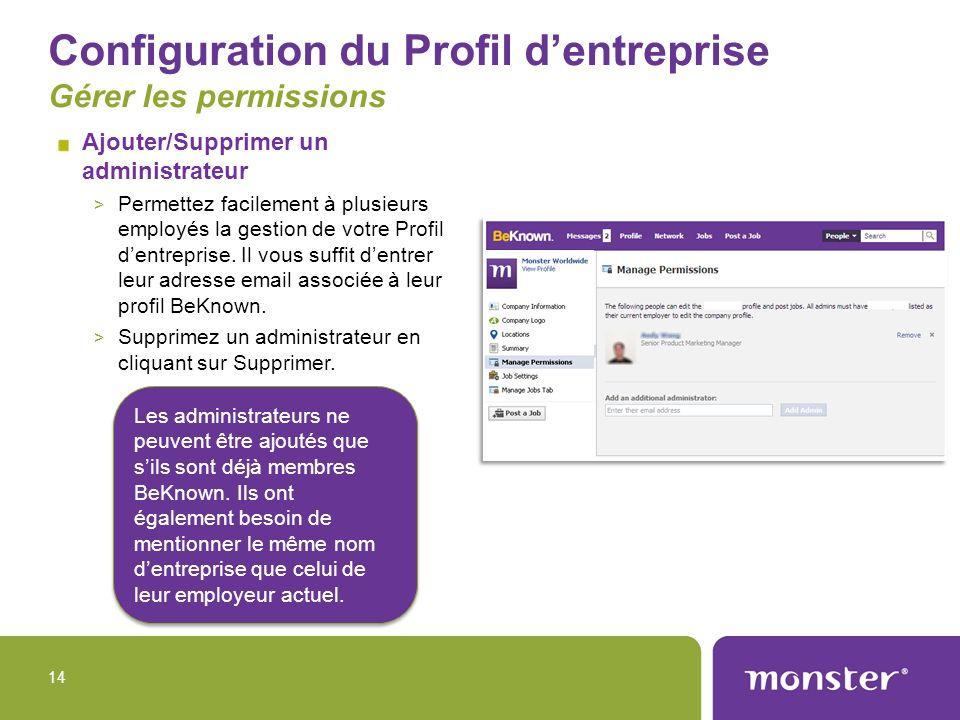 Configuration du Profil dentreprise Gérer les permissions Ajouter/Supprimer un administrateur > Permettez facilement à plusieurs employés la gestion d