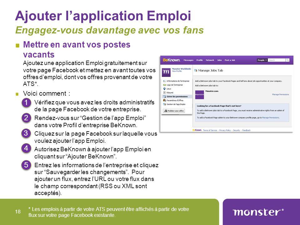 Ajouter lapplication Emploi Engagez-vous davantage avec vos fans Mettre en avant vos postes vacants Ajoutez une application Emploi gratuitement sur vo