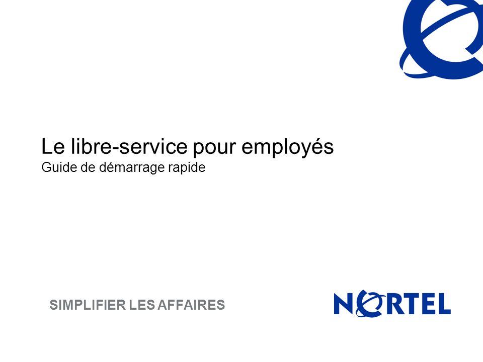 SIMPLIFIER LES AFFAIRES Le libre-service pour employés Guide de démarrage rapide