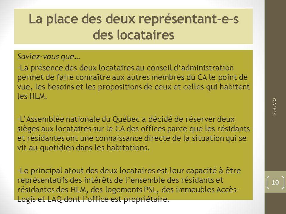 La place des deux représentant-e-s des locataires Saviez-vous que… La présence des deux locataires au conseil dadministration permet de faire connaîtr