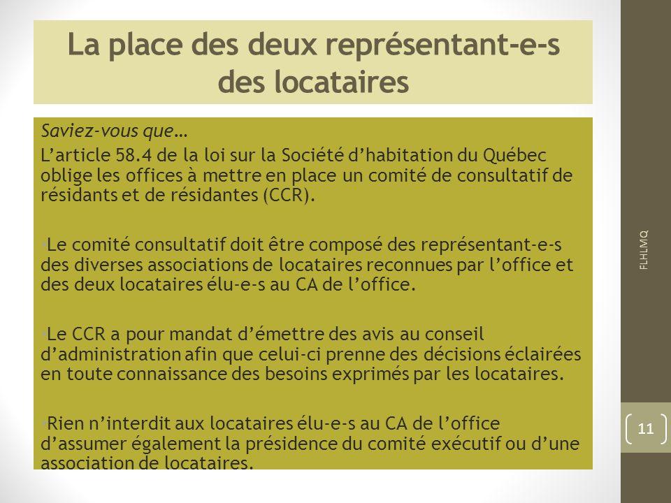 La place des deux représentant-e-s des locataires Saviez-vous que… Larticle 58.4 de la loi sur la Société dhabitation du Québec oblige les offices à m