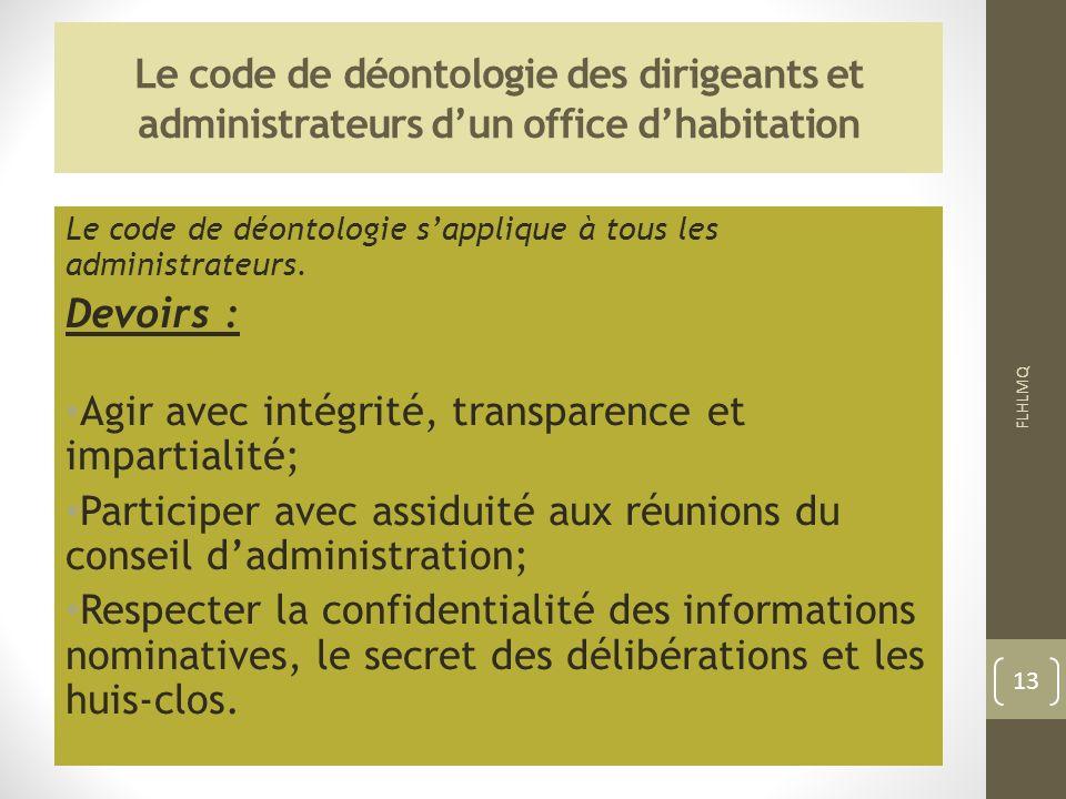 Le code de déontologie des dirigeants et administrateurs dun office dhabitation Le code de déontologie sapplique à tous les administrateurs. Devoirs :