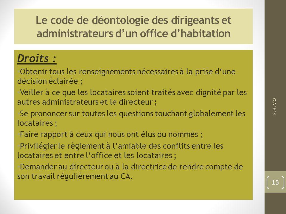 Le code de déontologie des dirigeants et administrateurs dun office dhabitation Droits : Obtenir tous les renseignements nécessaires à la prise dune d