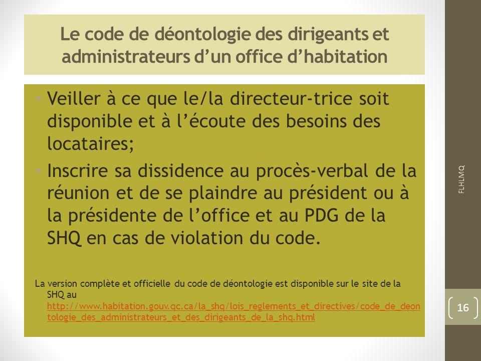 Le code de déontologie des dirigeants et administrateurs dun office dhabitation Veiller à ce que le/la directeur-trice soit disponible et à lécoute de