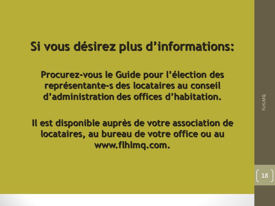 Si vous désirez plus dinformations: Procurez-vous le Guide pour lélection des représentante-s des locataires au conseil dadministration des offices dh