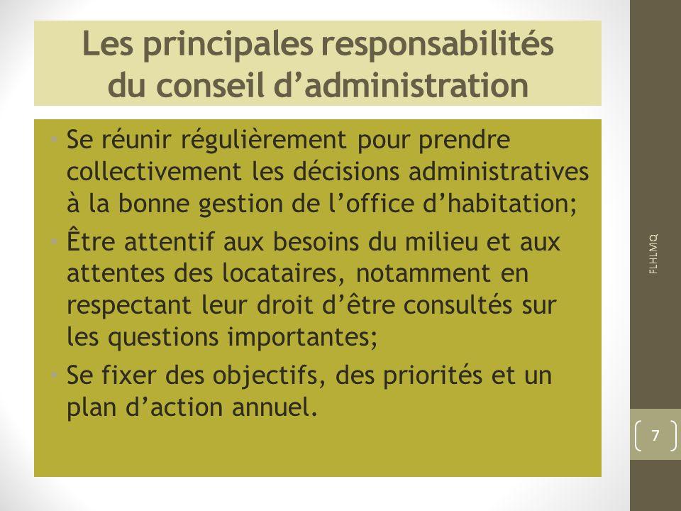 Les principales responsabilités du conseil dadministration Se réunir régulièrement pour prendre collectivement les décisions administratives à la bonn