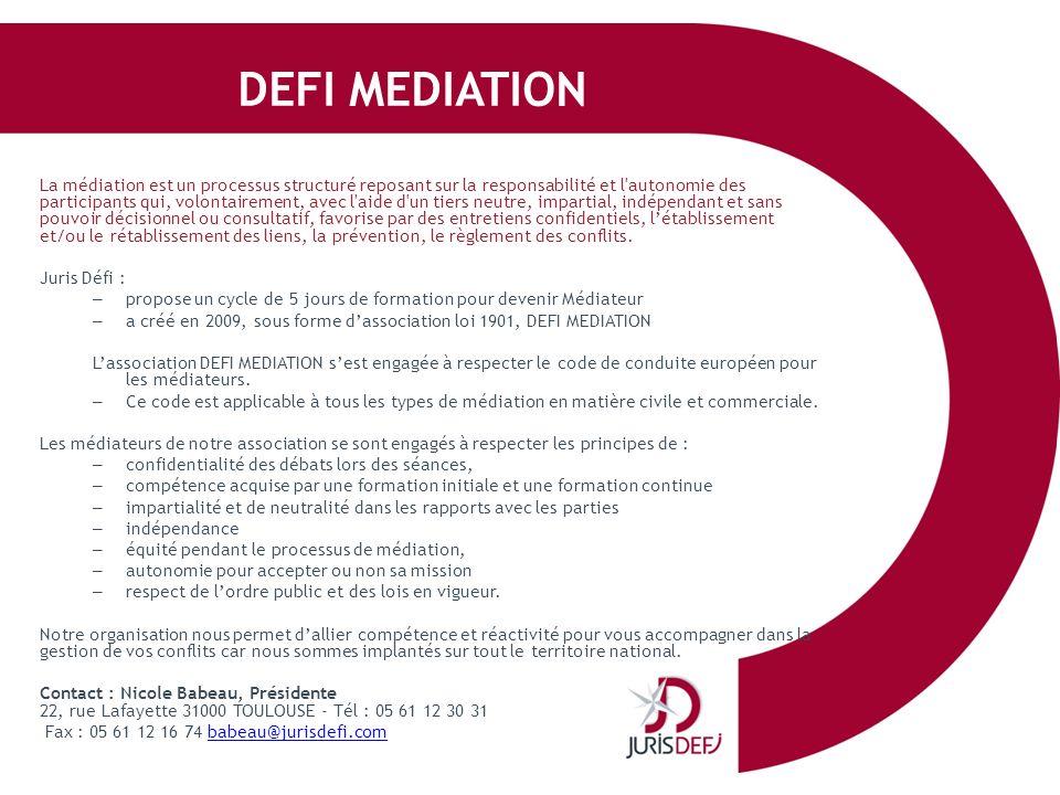 DEFI MEDIATION La médiation est un processus structuré reposant sur la responsabilité et l'autonomie des participants qui, volontairement, avec l'aide