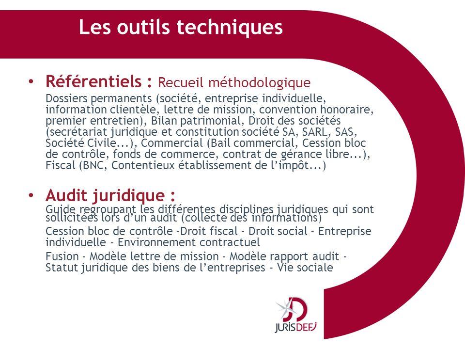 Les outils techniques Référentiels : Recueil méthodologique Dossiers permanents (société, entreprise individuelle, information clientèle, lettre de mi