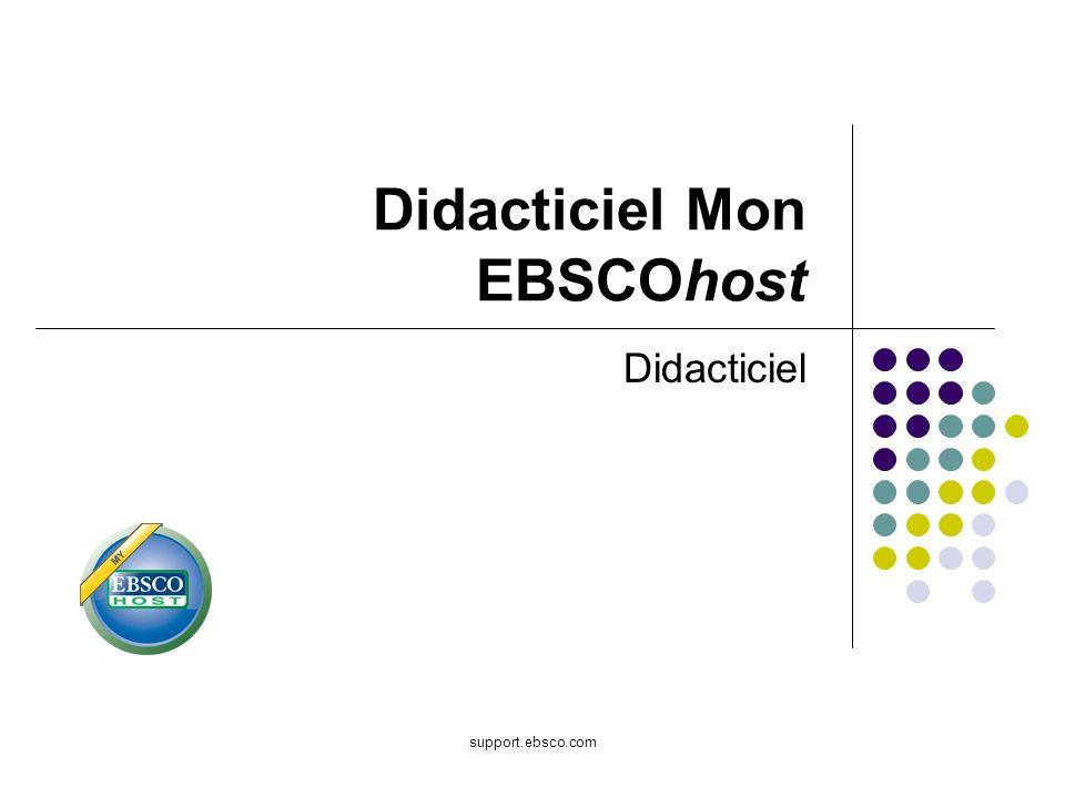 Bienvenue dans le didacticiel Mon EBSCOhost, qui explique comment configurer et exploiter au mieux le dossier de personnalisation gratuit (Mon EBSCOhost).