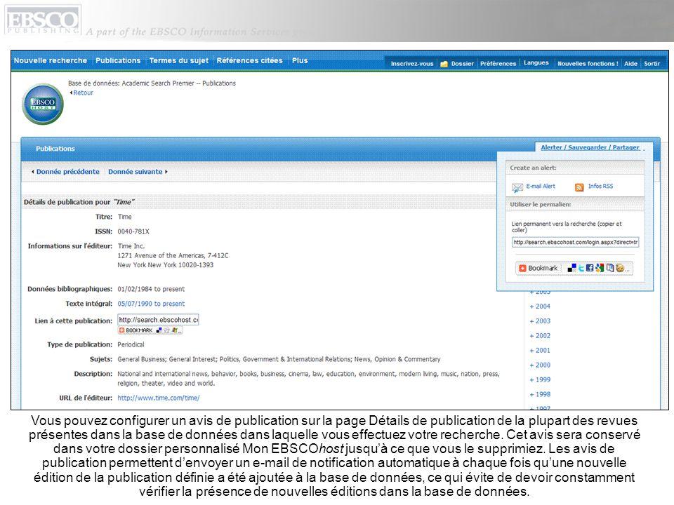 Vous pouvez configurer un avis de publication sur la page Détails de publication de la plupart des revues présentes dans la base de données dans laque