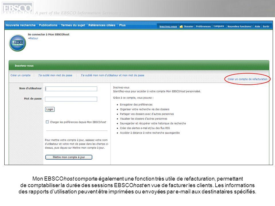 Mon EBSCOhost comporte également une fonction très utile de refacturation, permettant de comptabiliser la durée des sessions EBSCOhost en vue de factu