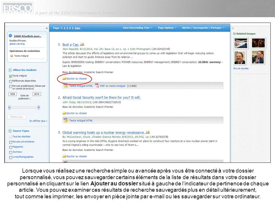 En cliquant sur le lien Alerter / Sauvegarder / Partager, puis sur les termes associés à côté de loption Ajouter la recherche au dossier, vous pouvez ajouter un lien permanent vers une recherche dans votre dossier personnalisé.
