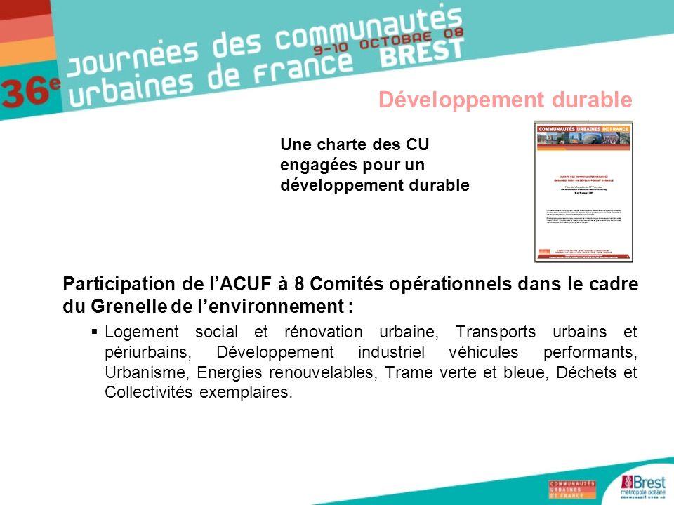Participation de lACUF à 8 Comités opérationnels dans le cadre du Grenelle de lenvironnement : Logement social et rénovation urbaine, Transports urbai