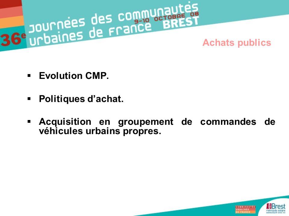 Evolution CMP. Politiques dachat. Acquisition en groupement de commandes de véhicules urbains propres. Achats publics