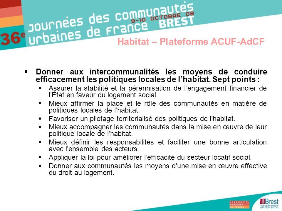 Donner aux intercommunalités les moyens de conduire efficacement les politiques locales de lhabitat. Sept points : Assurer la stabilité et la pérennis