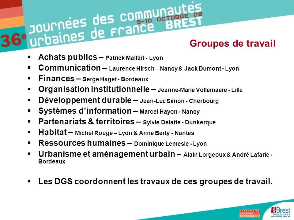 Groupes de travail Achats publics – Patrick Malfait - Lyon Communication – Laurence Hirsch – Nancy & Jack Dumont - Lyon Finances – Serge Haget - Borde