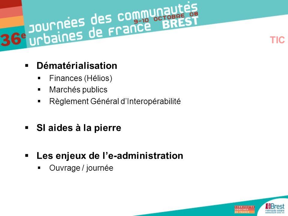 Dématérialisation Finances (Hélios) Marchés publics Règlement Général dInteropérabilité SI aides à la pierre Les enjeux de le-administration Ouvrage /