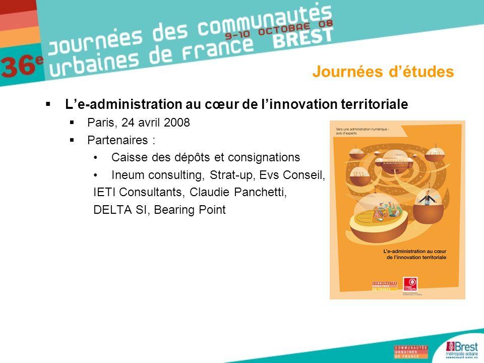 Le-administration au cœur de linnovation territoriale Paris, 24 avril 2008 Partenaires : Caisse des dépôts et consignations Ineum consulting, Strat-up