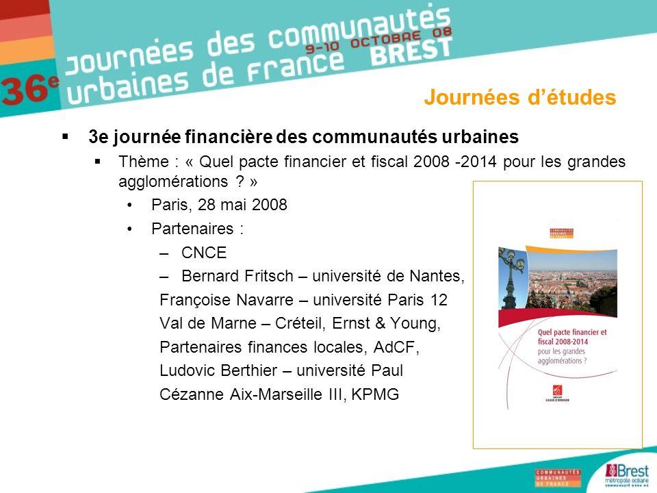 3e journée financière des communautés urbaines Thème : « Quel pacte financier et fiscal 2008 -2014 pour les grandes agglomérations ? » Paris, 28 mai 2