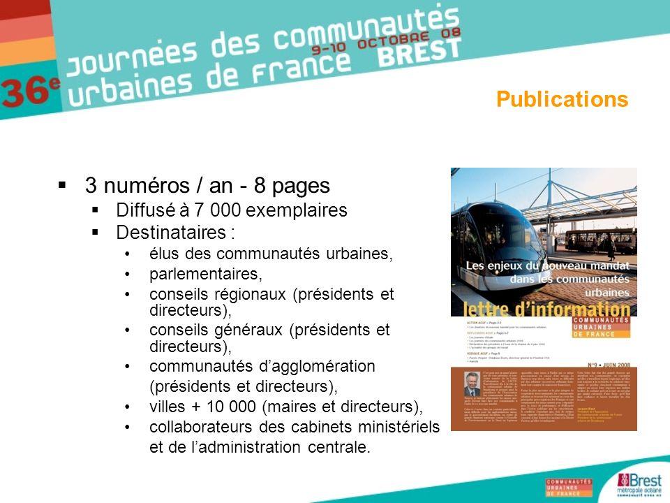 3 numéros / an - 8 pages Diffusé à 7 000 exemplaires Destinataires : élus des communautés urbaines, parlementaires, conseils régionaux (présidents et